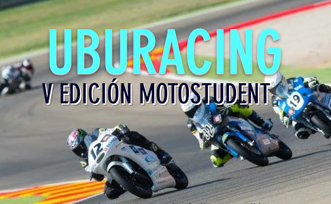 UBURACING: Diseño y fabricación de una moto por alumnos de la Universidad de Burgos para la 5ª edición de Motostudent